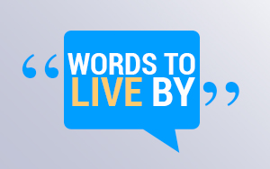 071615_words-to-live-by